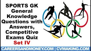 General Sports Quiz, General Knowledge GK Questions with Answers, Competitive Exams Quiz, Set IV