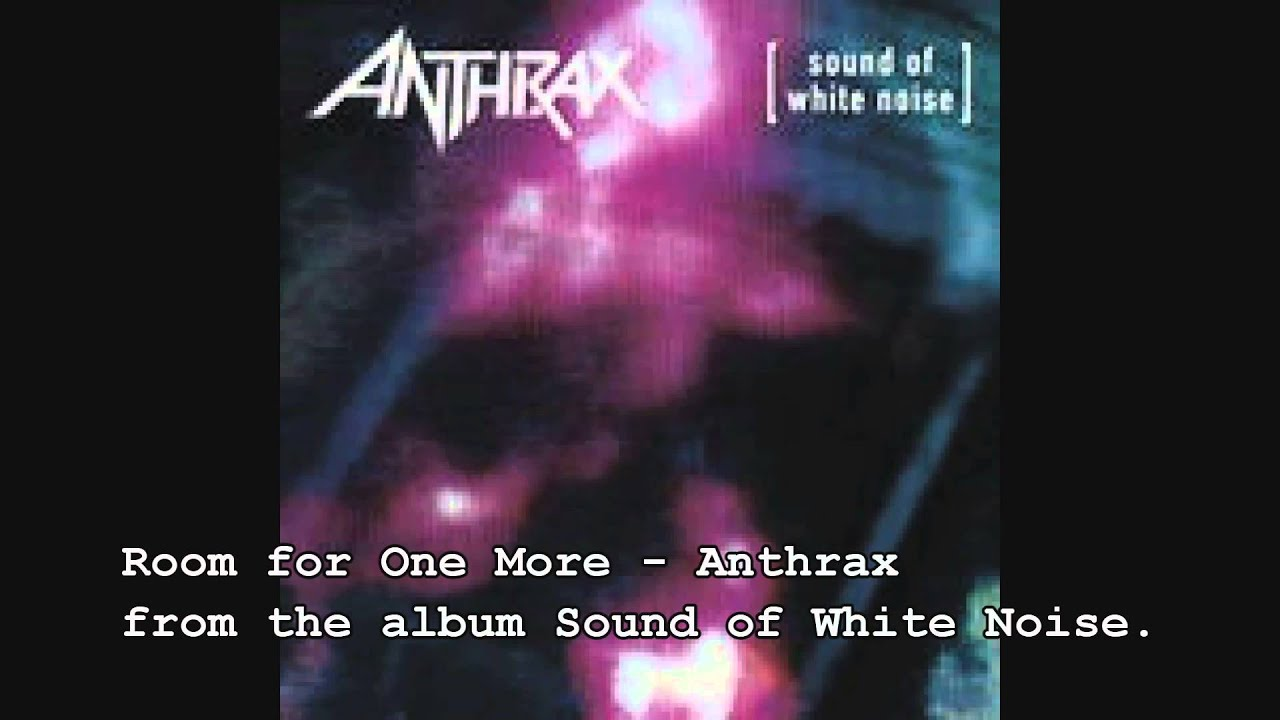 Room For One More Anthrax Youtube