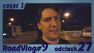 3 Twarze Busiarza- Poważny - RoadVlog#9 odcinek 27 część 1/3