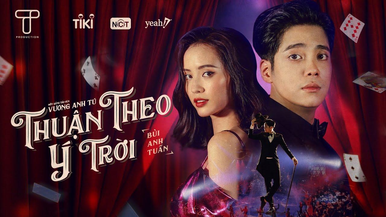 Thuận Theo Ý Trời – Bùi Anh Tuấn (Official Music Video)