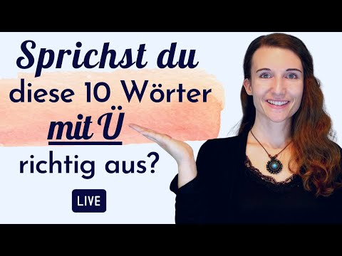 Korrekte Aussprache: 10 deutsche Wörter mit Ü - SOFORT verbessern - Sprechtraining - AKZENTFREI