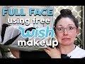 WISH HAUL - Full Face Using Free Wish Makeup