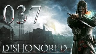 Dishonored - Gameplay / Walkthrough - Part 37 - Infiltrating Dunwall Tower  (PC / Commentary HD)