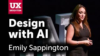 Designing with AI – Emily Sappington at UX Brighton 2019
