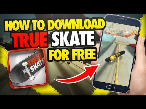 True Skate Free Download - How To Download True Skate For Free On Android & IOS - [Tutorial]