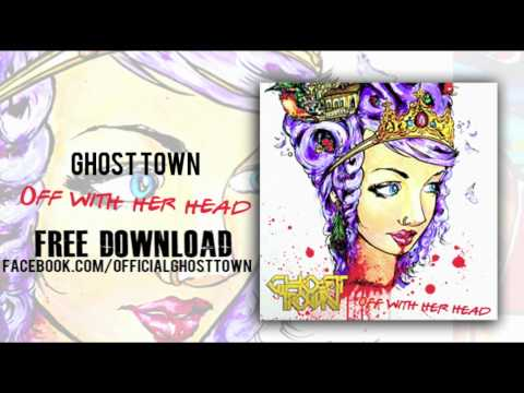 Ghost Town: Off With Her Head
