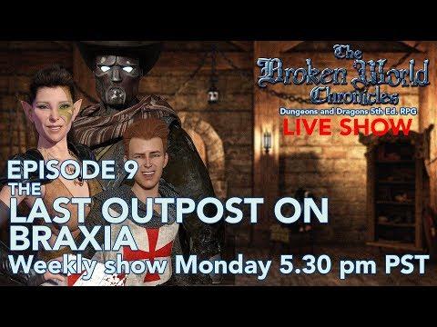 The Broken World Chronicles TTRPG LIVE Session - Episode 9