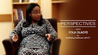 Perspectives| IT and Healthcare in Nigeria - Fola Olaoye