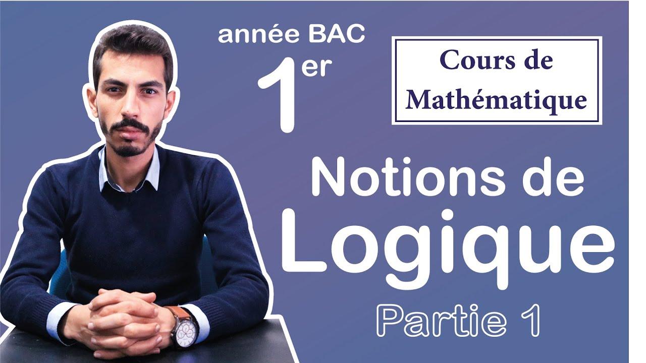 Intro aux Notions de Logique Mathématique 1bac S.Ex & Eco & S.M . partie 1