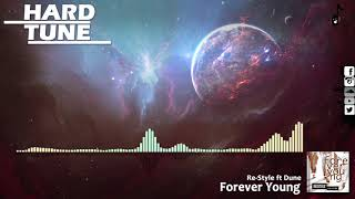 Download Re-Style ft Dune - Forever Young (HQ Free)