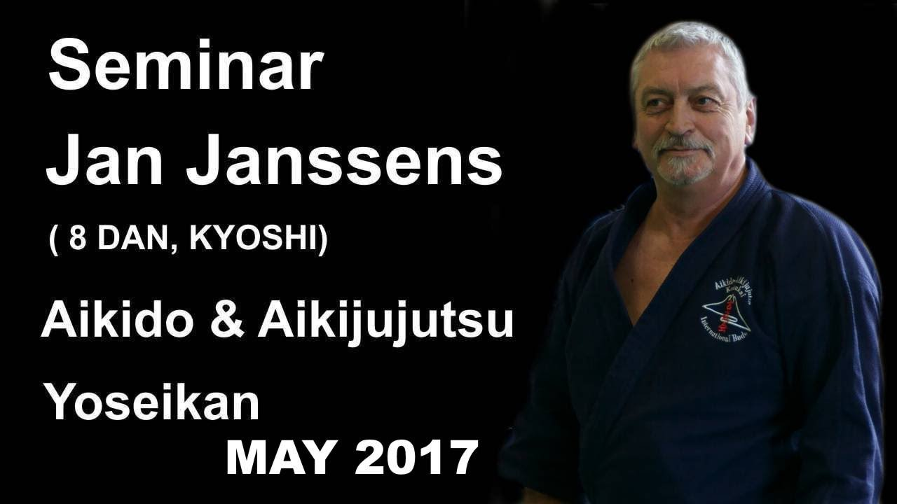 Demonstration  30 sensei Jan Janssens 8 DAN, KYOSHI aikido aikijujutsu yoseikan May 2017