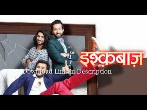Ishqbaaaz Star Plus Serial All Songs Download Link In Description