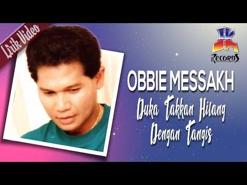 Obbie Messakh - Duka Takkan Hilang Dengan Tangis (Official Lyric Video)