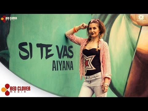 Aiyana - Si Te Vas (2016)