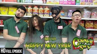 "CORNER SHOP | ""NOT SO HAPPY NEW YEAR"""