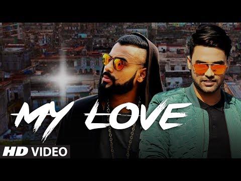 MY LOVE (Full Video) - Siddheart, Bali | Enzo | New Punjabi Song 2017