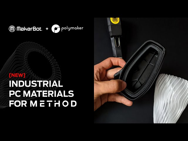 Introducing Three New Industrial PC Materials from Polymaker for METHOD LABS