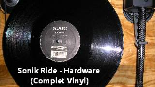 Sonik Ride - Hardware (Complet Vinyl)