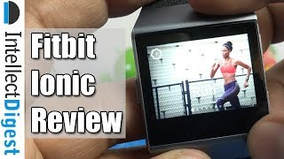 Fitbit Ionic Review- Is It Worth The Price? Find Out! | Intellect Digest
