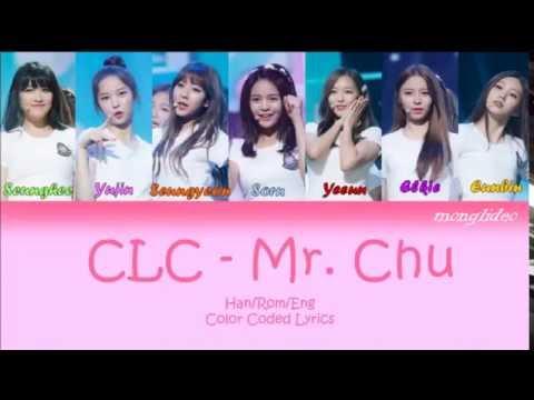 CLC - Mr. Chu Color Coded Lyrics (Han/Rom/Eng)