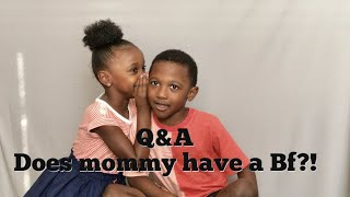 Q & A - Does mommy have a bf?!