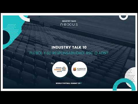 INDUSTRY TALK 10 by STREET FOOTBALL WORLD & FUNDACIÓ FC BARCELONA