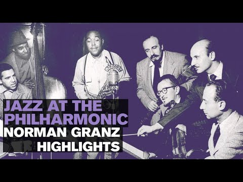 Jazz at the Philharmonic: Norman Granz Highlights