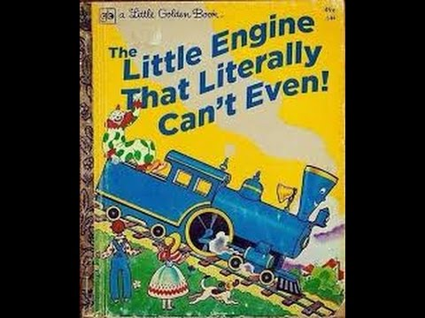 The Little Engine That Can't Even