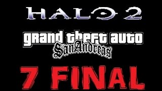 Halo 2 GTA san andreas- Loquendo Capítulo 7 FINAL: El Gran viaje