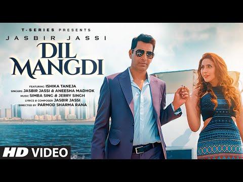 Dil Mangdi Video Song   Jasbir Jassi   Aneesha Madhok   Ishika Taneja   Simba Sing,Jerry Singh