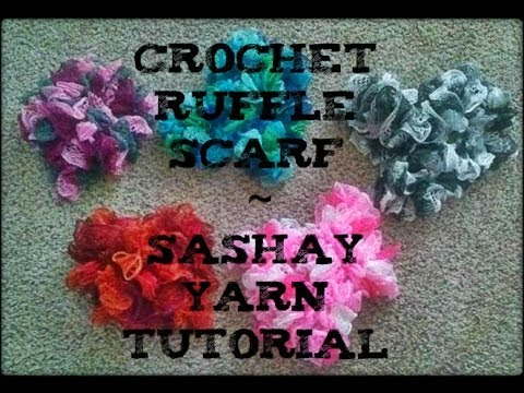 Crochet Ruffle Scarf Using Sashay Yarn Tutorial Youtube