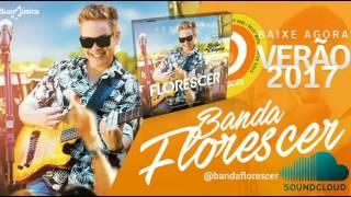 Banda Florescer - Beijo de Língua - Lançamento Verão2K17