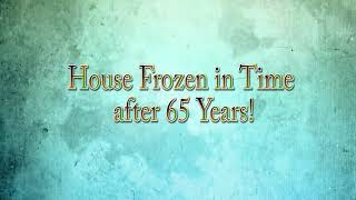 Time  Capsule House - House Frozen in Time After 65 Years!