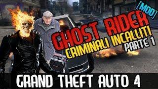 GHOST RIDER L'INIZIO. (GTA 4 Mod ITA Funny Moments)