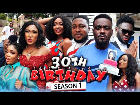 Download THE 30TH BIRTDAY (NEW HIT MOVIE) Trending 2021 Recommended Nigerian Nollywood Movie