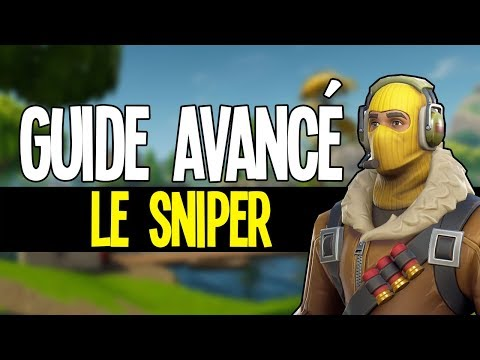 Comment Tout Déchirer Au Sniper ! - Guide Avancé Fortnite