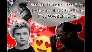 Poo Bear ft. Justin Bieber & Jay Electronica - Hard 2 Face Reality [TŁUMACZENIE PL]