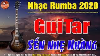 Nhạc Rumba 2020 Không Lời | Guitar Nhạc Sến Nhẹ Nhàng Buổi Sáng | Nhạc Hòa Tấu Không Lời 2020