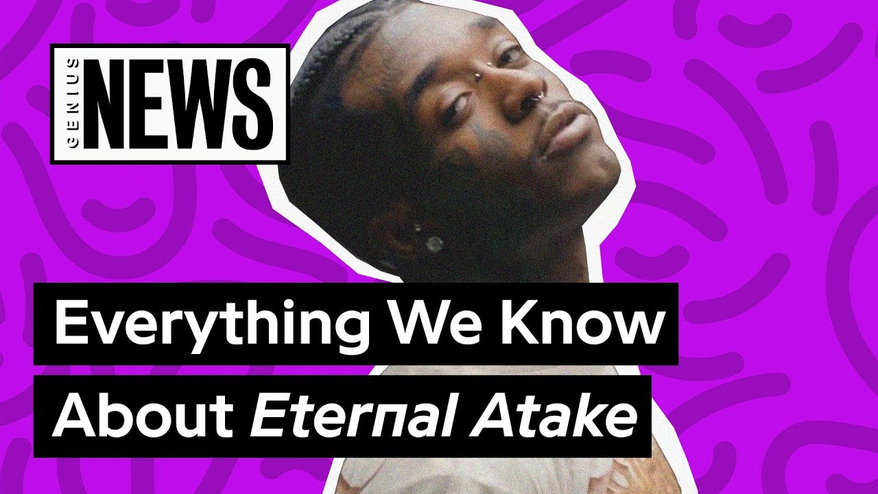 Here's Everything We Know About Lil Uzi Vert's 'Eternal Atake' | Genius News
