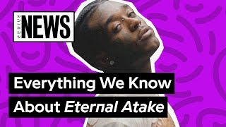 Here's Everything We Know About Lil Uzi Vert\'s \'Eternal Atake\' | Genius News