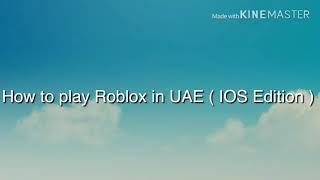 How To play Roblox in UAE ( IOS Edition )