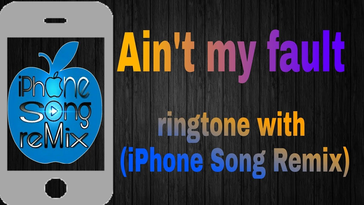 iphone remix ringtone zara larsson ain t my fault ringtone with iphone song 7558