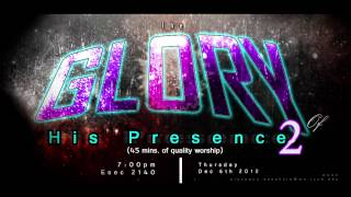 The Glory of His Presence 2