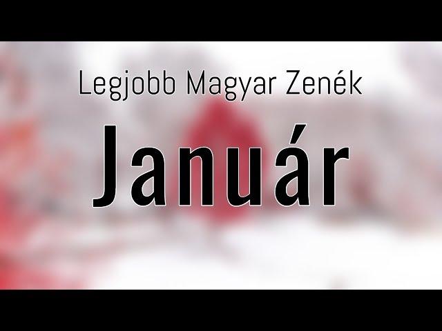 Legjobb Magyar Zenék 2019 Január