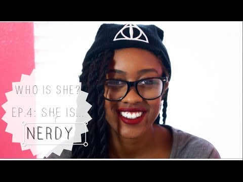 WHO IS SHE? [EP 4: SHE IS NERDY]