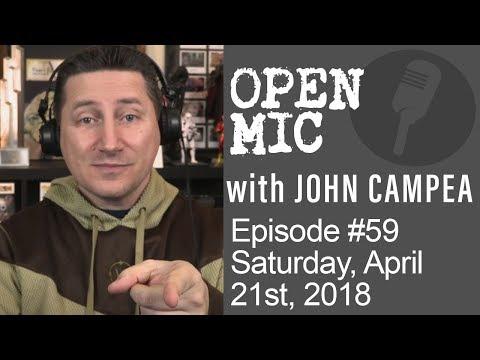 John Campea Open Mic - Saturday April 21st 2018