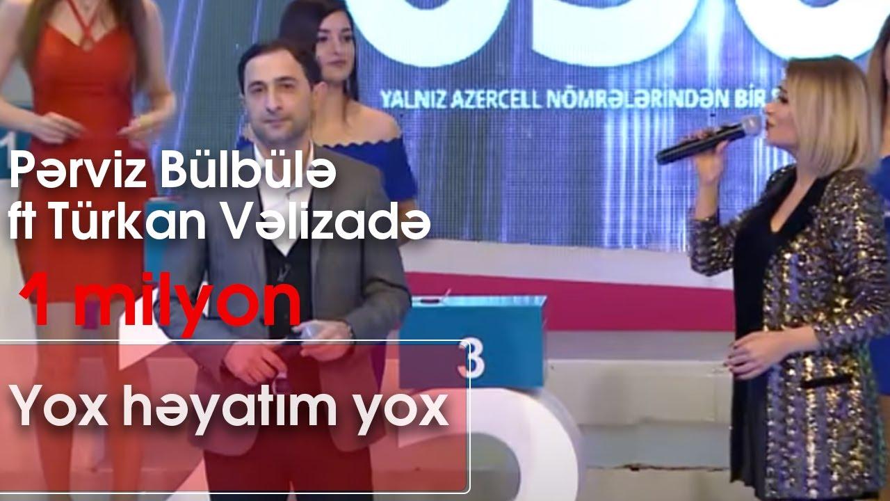 Pərviz Bulbulə Ft Turkan Vəlizadə Yox Həyatim Yox Bir Axsam