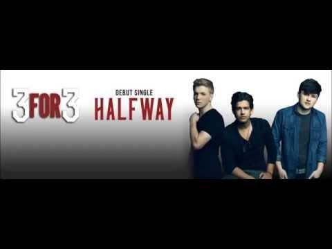 Halfway - 3FOR3 (Not Lyrics)
