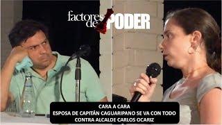VIDEO COMPLETO   ESPOSA DE CAGUARIPANO ENCARA A OCARIZ   AGÁRRATE   FACTORES DE PODER