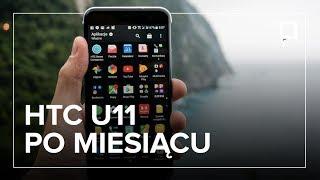 HTC U11 - RECENZJA po miesiącu intensywnego korzystania